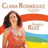 Ruiz: Piano Music de Clara Rodríguez