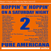 Boppin' 'N' Hoppin' on a Saturday Night, Vol. 2 by Various Artists
