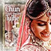 Chun Liya Maine Tujhe: Wedding Collection by Various Artists