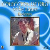 Colección de Oro, Vol. 2: Boleros by Mike Laure