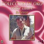 Colección de Oro, Vol. 3: Boleros by Mike Laure