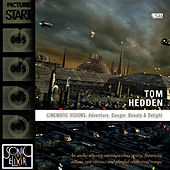 Cinematic Visions: Adventure, Danger, Beauty & Delight by Tom Hedden
