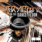 Trapped on the Dance Floor by Chronic Crew