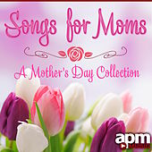 Songs for Moms: A Mother's Day Collection by Various Artists