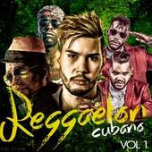 Reggaeton Cubano, Vol. 1 de Various Artists
