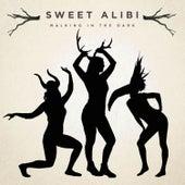 Walking in the Dark de Sweet Alibi