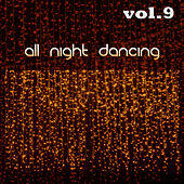 All Night Dancing, Vol. 9 by Various Artists
