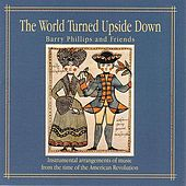 The World Turned Upside Down by Barry Phillips