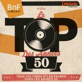 Le Top des années 50 (Tous les tubes n°1 en France dans les années 50) von Various Artists