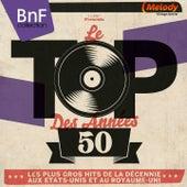 Le Top des années 50 (Les plus gros hits de la décennie aux Etats-Unis et au Royaume-Uni) by Various Artists