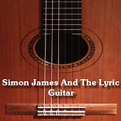 Simon James And The Lyric Guitar by Simon James