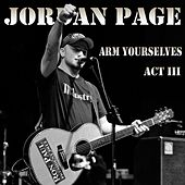 Arm Yourselves / Act III by Jordan Page
