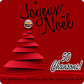 Joyeux Noël - Les meilleures chansons pour les vacances de Noël (50 Chansons) von Various Artists