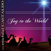 Joy to the World by Micheal Castaldo