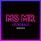 Criminals Remixes de MS MR
