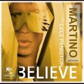 Believe (B2R Dance Remix) [feat. Cece Peniston] - Single by Patryk Martino Martynus