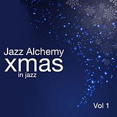 Xmas in Jazz, Vol. 1 by Jazz Alchemy
