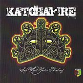 Say What You're Thinking by Katchafire