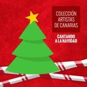 Colección Artistas Canarios (Cantando a la Navidad) van Various Artists