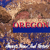 Always, Never and Forever by Oregon