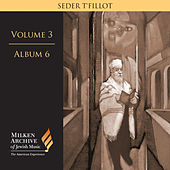 Milken Archive Digital Vol. 3 Album 6: Seder t'fillot – Traditional & Contemporary Synagogue Services by Various Artists