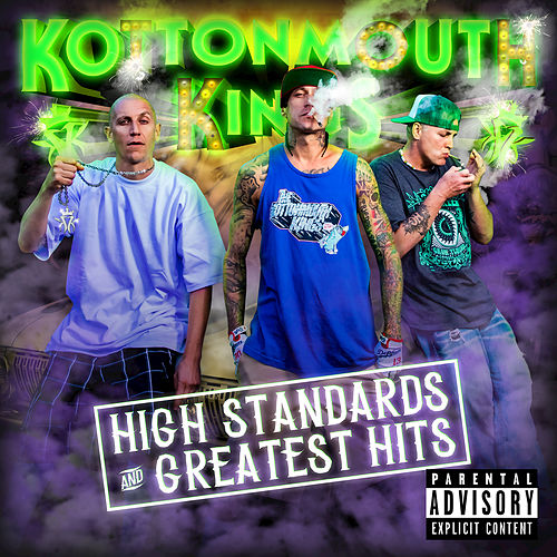 High Standards And Greatest Hits by Kottonmouth Kings