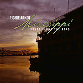 Mississippi - Songs Along the Road by Richie Arndt
