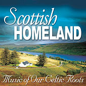 Scottish Homeland: Music of Our Celtic Roots by Various Artists