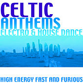 Celtic Anthems: Electro & House Dance di Various Artists