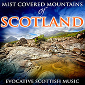 Mist Covered Mountains of Scotland: Evocative Scottish Music by Various Artists