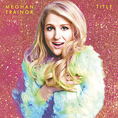 Title (Special Edition) by Meghan Trainor