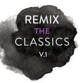 Remix The Classics (Vol.1) von Various Artists