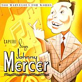 Capitol Sings Johnny Mercer: Too Marvelous For Words by Various Artists