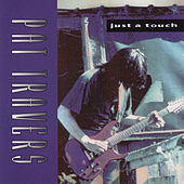 Just a Touch by Pat Travers