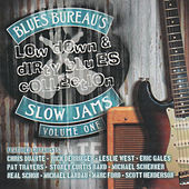 Blues Bureau's Slow Jams Vol. 1: Low Down & Dirty Blues Collection by Various Artists