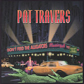 Don't Feed the Alligators by Pat Travers