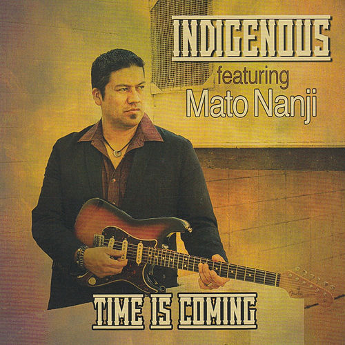 Time Is Coming by Indigenous