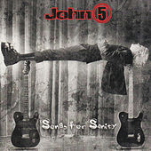 Songs for Sanity by John 5