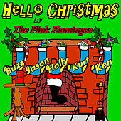Hello Christmas by The Pink Flamingos