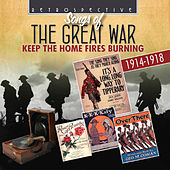 Songs of the Great War: Keep the Home Fires Burning by Various Artists