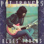 Blues Tracks by Pat Travers
