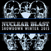 Nuclear Blast Showdown Winter 2015 by Various Artists
