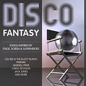 Disco Fantasy - Songs Inspired by Stage, Screen & Superheroes von Various Artists