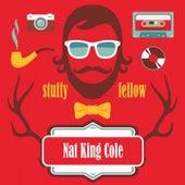 Stuffy Fellow von Nat King Cole