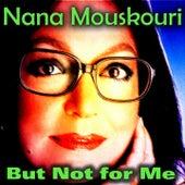 But Not for Me von Nana Mouskouri