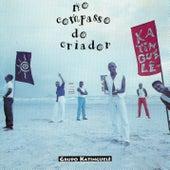 No Compasso Do Criador by Katinguelê