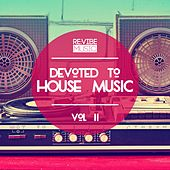 Devoted to House Music, Vol. 2 by Various Artists