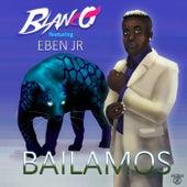 Bailamos (feat. Eben Jr) de Blanco