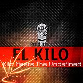 Kilo Meets The Undefined EP (HyperSOUL-X Presents) - Single by Kilo