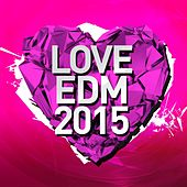 Love EDM 2015, Vol. 3 - EP by Various Artists